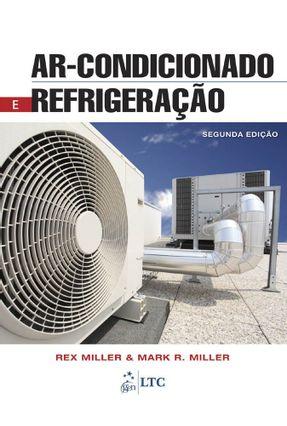 Ar-Condicionado e Refrigeração - 2ª Ed. 2014 - Miller,Rex Miller,Mark R. pdf epub