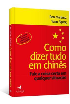 Como Dizer Tudo em Chinês - Martinez,Ron Aiping,Yuan pdf epub