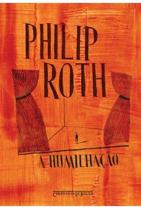 A Humilhação - Roth,Philip | Hoshan.org