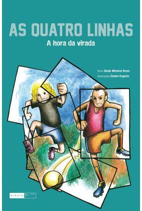 As Quatro Linhas - A Hora da Virada - Brum,Denis Winston | Hoshan.org