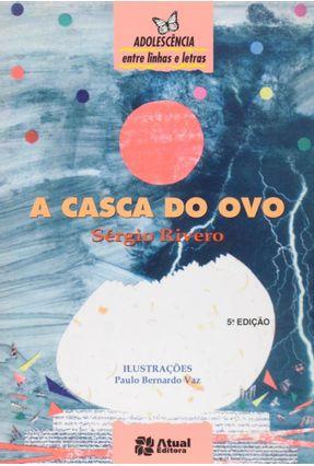 A Casca do Ovo - Col. Adolescência Entre Linhas e Letras - 5ª Ed. - Rivero,Sergio pdf epub