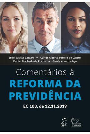 Comentários À Reforma Da Previdência - Lazzari,João Batista CASTRO,Carlos Alberto Pereira de Rocha,Daniel Machado da Kravchychyn,Gisele   Tagrny.org