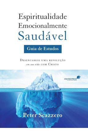 Espiritualidade Emocionalmente Saudável - Guia de Estudos - Scazzero,Peter pdf epub