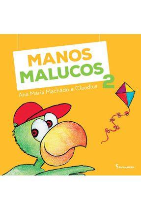 Manos Malucos - Vol. 2 - Col. Adivinhe Só - 2ª Edição - Machado,Ana Maria   Tagrny.org
