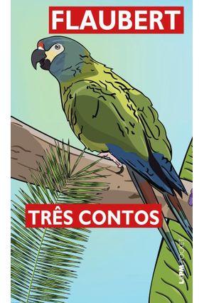 Três Contos - Nova Tradução - Flaubert,Gustave | Hoshan.org