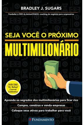 Seja Você O Próximo Multimilionário - Sugars,Bradley   Nisrs.org