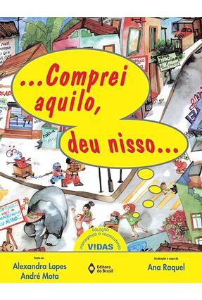 Comprei Aquilo , Deu Nisso - Lopes,Alexandra | Nisrs.org