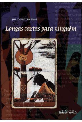Longas Cartas Para Ninguém - Júlio Emílio Braz | Hoshan.org