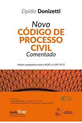 Novo Código de Processo Civil Comentado - 3ª Ed. 2018 - Donizetti,Elpídio   Hoshan.org