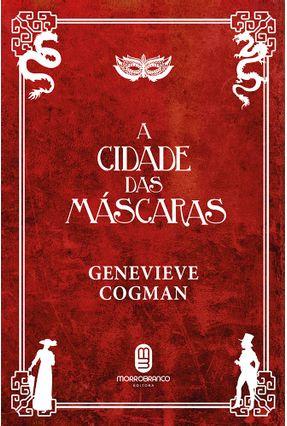 A Cidade Das Máscaras - Col.A Biblioteca Invisível - Cogman,Genevieve   Hoshan.org