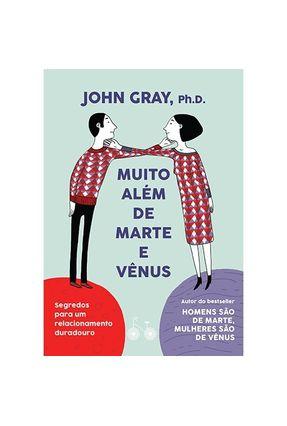 Muito Além De Marte E Vênus - Gray,John | Tagrny.org