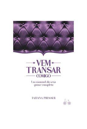 Vem Transar Comigo - Presser,Tatiana pdf epub