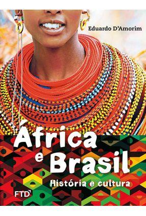 África E Brasil - História E Cultura - Edição Renovada