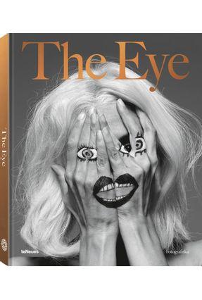 The Eye - By Fotografiska - Teneues | Hoshan.org
