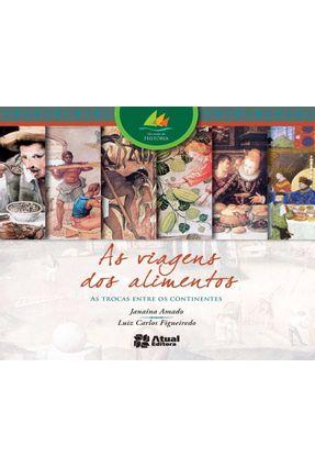 As Viagens Dos Alimentos - Col. Nas Ondas da História - 3ª Ed. 2013 - Amado,Janaina pdf epub