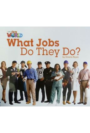 Our World 2 - Reader 8: -What Jobs do They Do? - Big Book - Reyes,Jimena   Nisrs.org