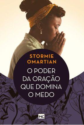 O Poder Da Oração Que Domina O Medo - Omartian,Stormie | Nisrs.org