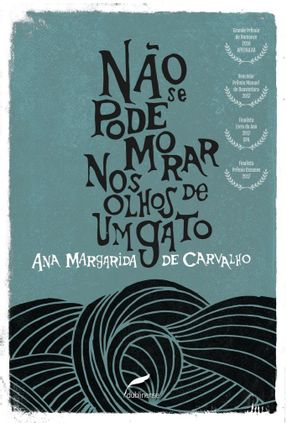 Não Se Pode Morar Nos Olhos De Um Gato - Ana Margarida de Carvalho | Nisrs.org