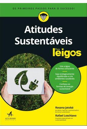 Atitudes Sustentáveis - Para Leigos - Rafael Loschiavo Rosana Jatobá | Tagrny.org