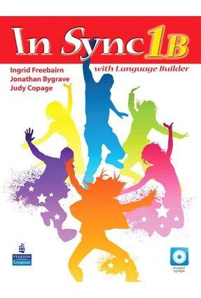 In Sync 1 B - Student Book With CD-ROM - Freebairn,Ingrid Bygrave,Jonathan Copage,Judy | Nisrs.org