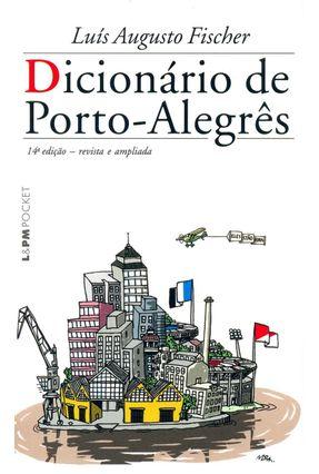 Dicionário De Porto-Alegrês - Col. - L&Pm Pocket - Fischer,Luis Augusto pdf epub
