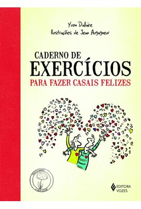 Caderno de Exercícios Para Casais Felizes - Yvon Dallaire pdf epub