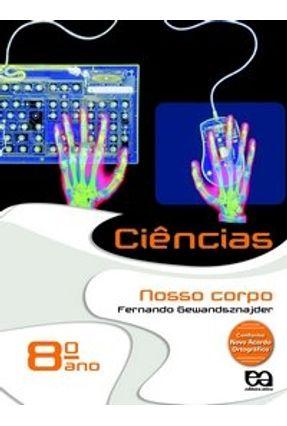 Ciências - Nosso Corpo - 8º Ano - Gewandsznajder,Fernando | Nisrs.org