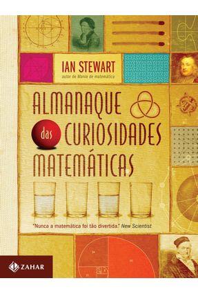 Almanaque das Curiosidades Matemáticas - Stewart,Ian | Tagrny.org
