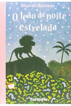 O Leão da Noite Estrelada - Conforme a Nova Ortografia - Azevedo,Ricardo pdf epub