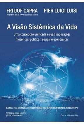 A Visão Sistêmica da Vida - Capra,Fritjof | Nisrs.org