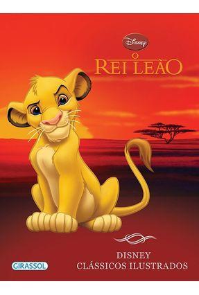 O Rei Leão - Col. Disney Clássicos Ilustrados - Editora Girassol | Hoshan.org