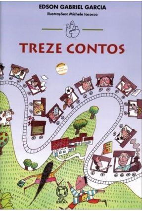 Treze Contos - Col. Mindinho e Seu Vizinho - 23ª Ed. 2009 - Conforme A Nova Ortografia - Garcia,Edson Gabriel | Nisrs.org