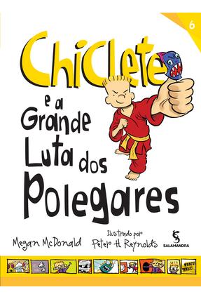 Chiclete e A Grande Luta Dos Polegares - McDonald,Megan | Hoshan.org
