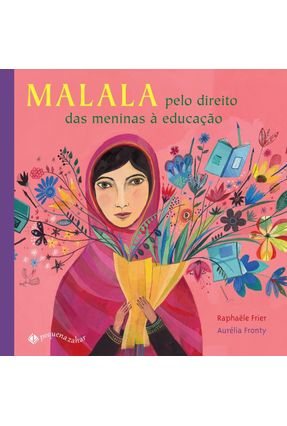 Malala - Pelo Direito Das Meninas À Educação - Frier,Raphaële | Tagrny.org
