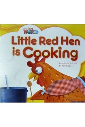 Little Red Hen Is Cooking Big Book - Our World American - Level 1 - Learning,Cengage | Hoshan.org