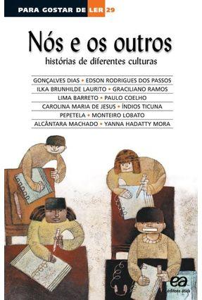 Para Gostar de Ler - Nós e Os Outros - Vol. 29 - Dias,Goncalves Ramos,Graciliano Barreto,Lima pdf epub