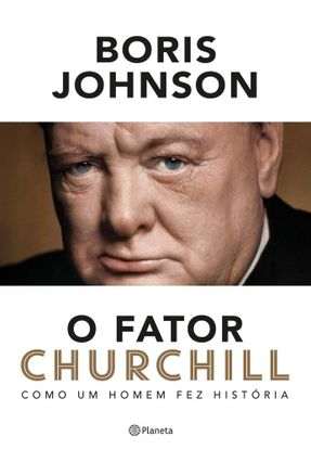 O Fator Churchill - Como Um Homem Fez História - Johnson,Boris pdf epub