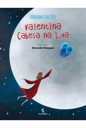 Valentina Cabeça na Lua - Falcão,Adriana   Nisrs.org
