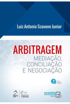Arbitragem - Mediação, Conciliação e Negociação - 9ª Ed. 2019 - Junior,Luiz Antonio Scavone pdf epub