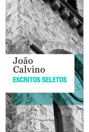 Escritos Seletos - João Calvino - Calvino,João pdf epub