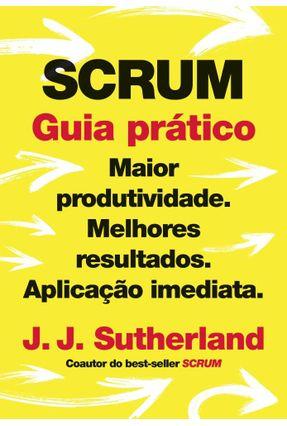 SCRUM: Guia Prático - Sutherland,J.J. | Tagrny.org