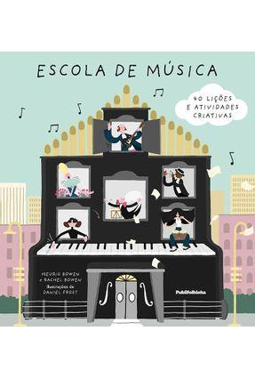 Escola De Música - 40 Lições E Atividades Criativas - Meurig Bowen Rachel Bowen | Tagrny.org