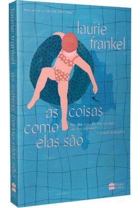 As Coisas Como Elas São - Frankel,Laurie | Hoshan.org