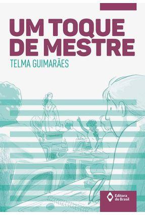 Um Toque de Mestre - Telma Guimarães pdf epub