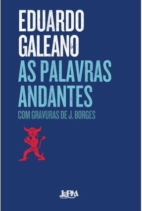 As Palavras Andantes - Galeano,Eduardo | Tagrny.org