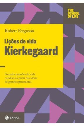 Lições De Vida - Kierkegaard - Ferguson,Robert Marques,Clóvis | Nisrs.org