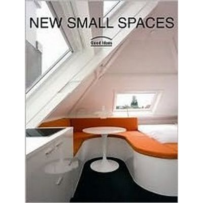 New Small Spaces - Good Ideas