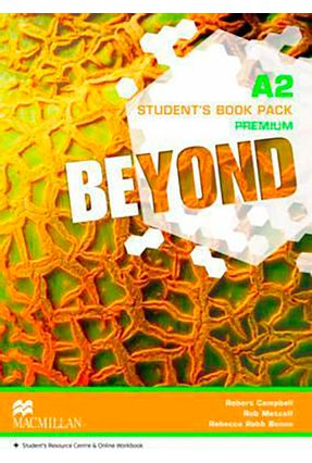 Beyond A2 - Student's Book - Premium Pack - Rebbeca Robb Benne Rob Metcalf Campbell,Robert | Nisrs.org