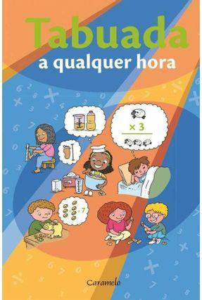 Tabuada A Qualquer Hora - Caramelo pdf epub