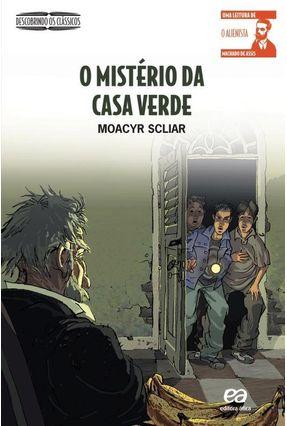 O Mistério da Casa Verde - Col. Descobrindo Os Clássicos - SCLIAR ,MOACYR pdf epub